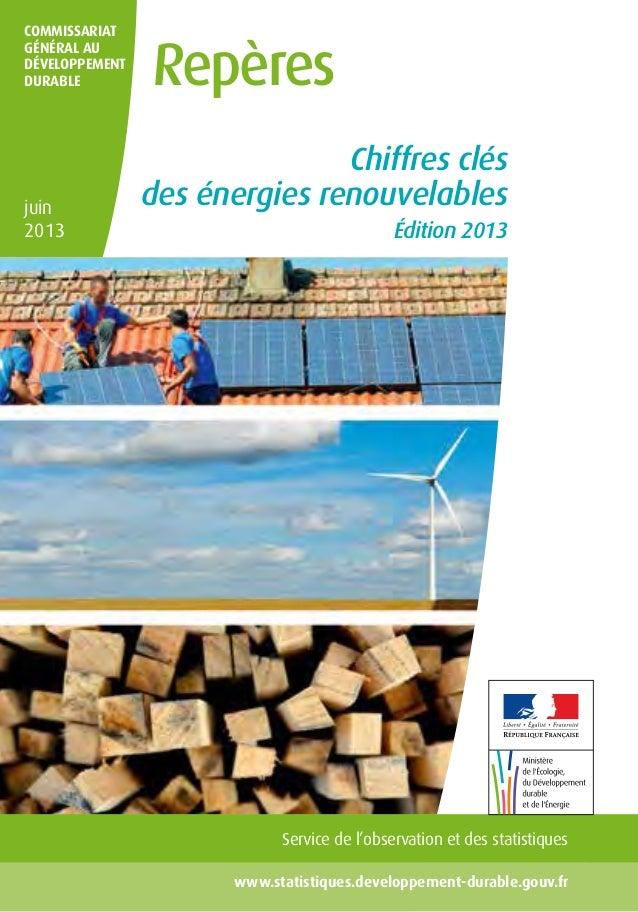 juin 2013 Chiffres clés des énergies renouvelables 1www.statistiques.developpement-durable.gouv.fr Commissariat général au...