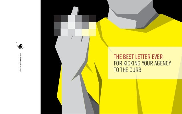 THE BEST LETTER EVER FOR KICKING YOUR AGENCY TO THE CURB