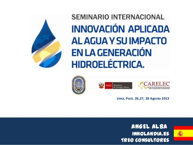ANGEL ALBA Innolandia.es TREO Consultores Lima, Perú. 26,27, 28 Agosto 2013
