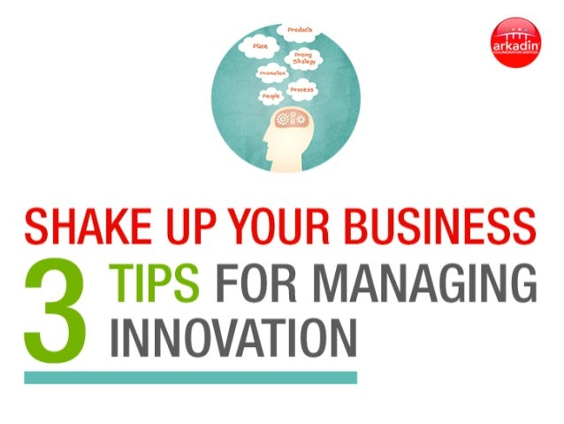 Shake up your business! 3 tips for managing innovation