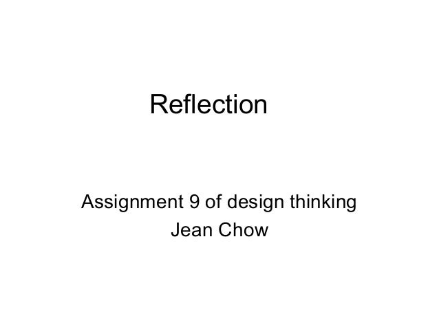 Reflection Assignment 9 of design thinking Jean Chow