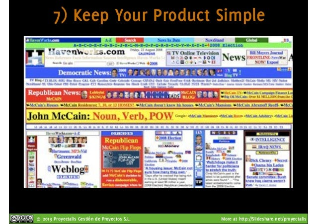 © 2013 Proyectalis Gestión de Proyectos S.L. More at http://Slideshare.net/proyectalis 7) Keep Your Product Simple