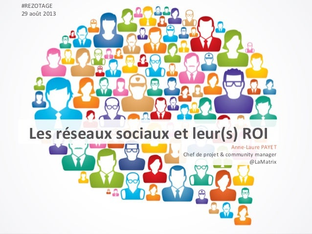 Anne-‐Laure  PAYET   Chef  de  projet  &  community  manager   @LaMatrix   Les  réseaux  sociaux  ...