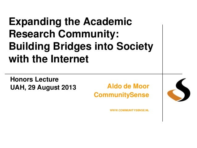 Expanding the Academic Research Community: Building Bridges into Society with the Internet Aldo de Moor CommunitySense WWW...