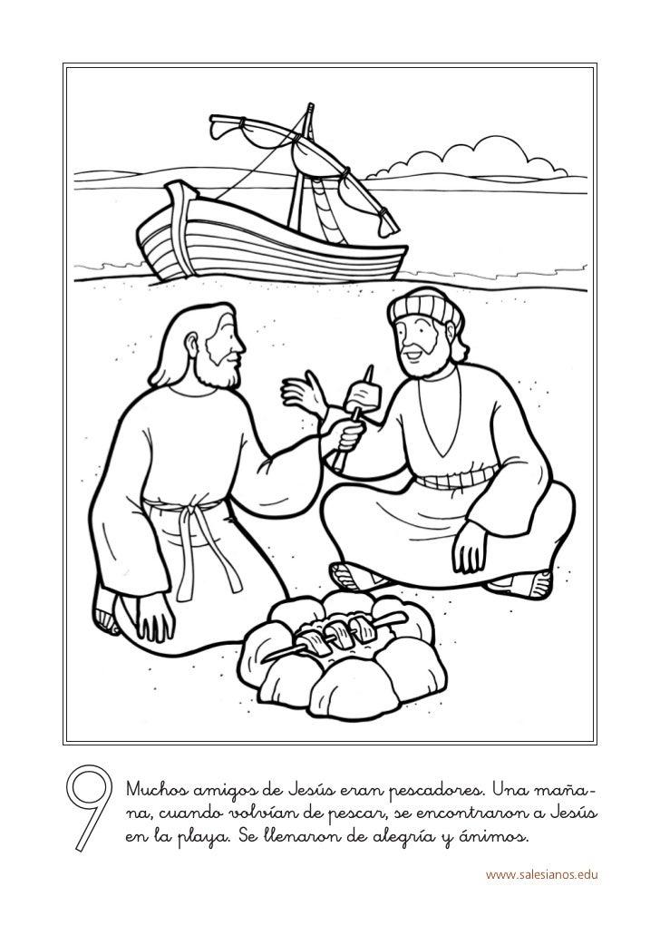 9   Muchos amigos de Jesús eran pescadores. Una maña-    na, cuando volvían de pescar, se encontraron a Jesús    en la pla...