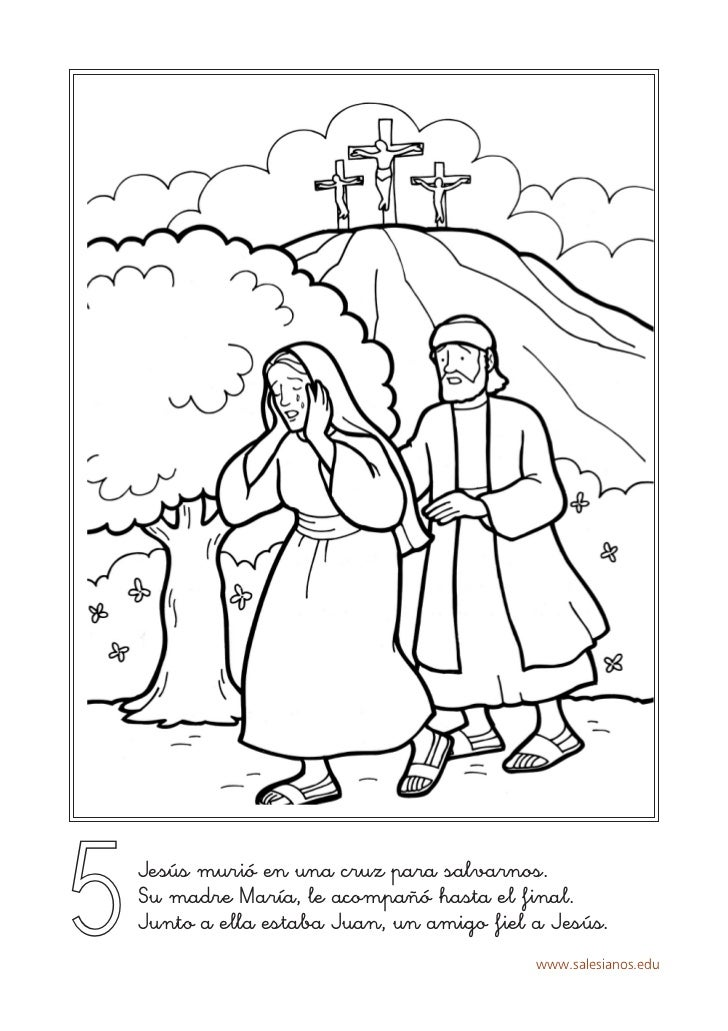 5   Jesús murió en una cruz para salvarnos.    Su madre María, le acompañó hasta el final.    Junto a ella estaba Juan, un...