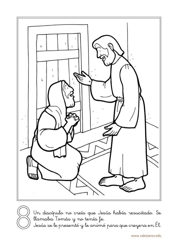8   Un discípulo no creía que Jesús había resucitado. Se    llamaba Tomás y no tenía fe.    Jesús se le presentó y le anim...