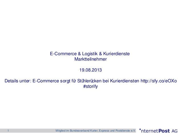 1 Mitglied im Bundesverband Kurier, Express und Postdienste e.V. E-Commerce & Logistik & Kurierdienste Marktteilnehmer 19....