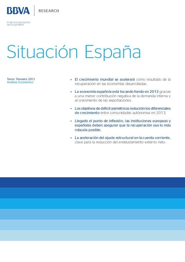 Situación España Tercer Trimestre 2013 Análisis Económico El Servicio de Estudios del Grupo BBVA • El crecimiento mundial...