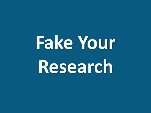 Fake Your Research