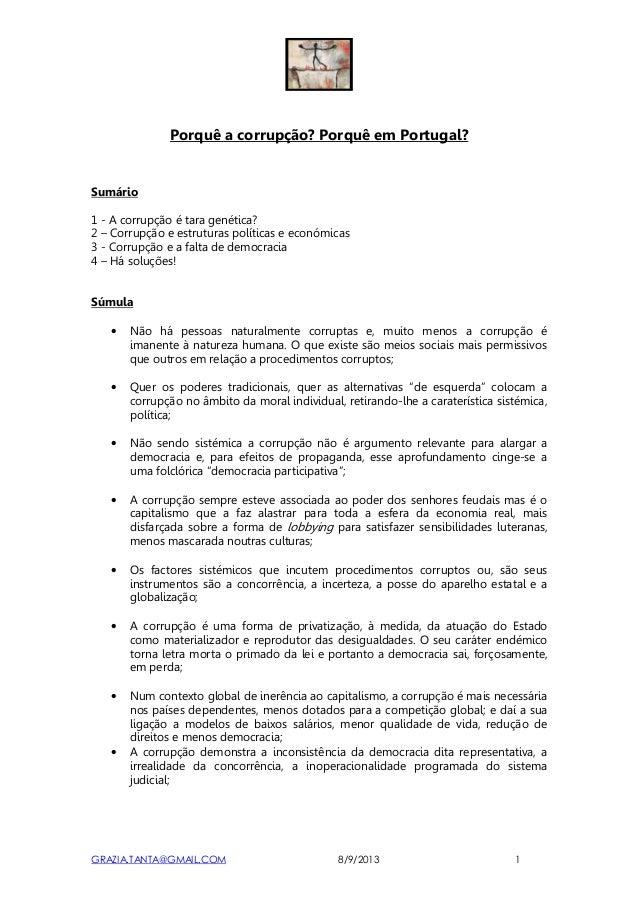 GRAZIA.TANTA@GMAIL.COM 8/9/2013 1 Porquê a corrupção? Porquê em Portugal? Sumário 1 - A corrupção é tara genética? 2 – Cor...