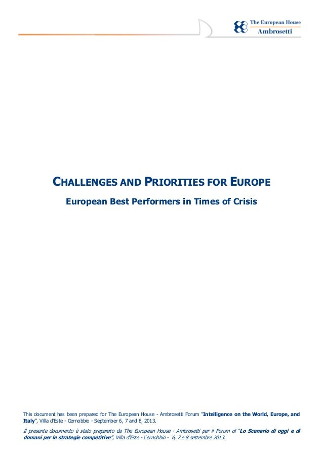 CHALLENGES AND PRIORITIES FOR EUROPE European Best Performers in Times of Crisis  This document has been prepared for The ...