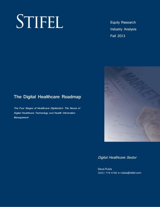 Equity Research Industry Analysis Fall 2013 The Digital Healthcare Roadmap The Four Stages of Healthcare Digitization: The...