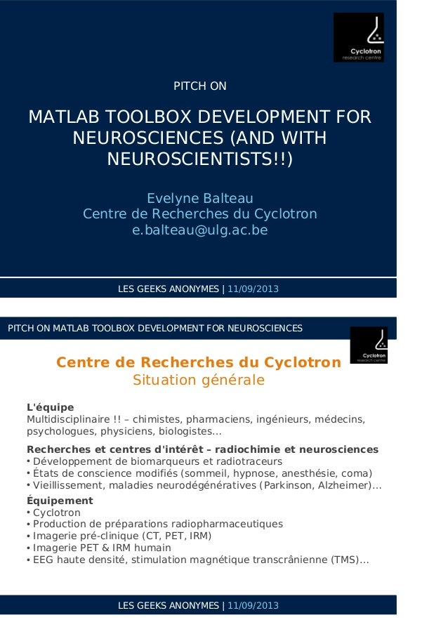 LES GEEKS ANONYMES | 11/09/2013 PITCH ON MATLAB TOOLBOX DEVELOPMENT FOR NEUROSCIENCES (AND WITH NEUROSCIENTISTS!!) Evelyne...