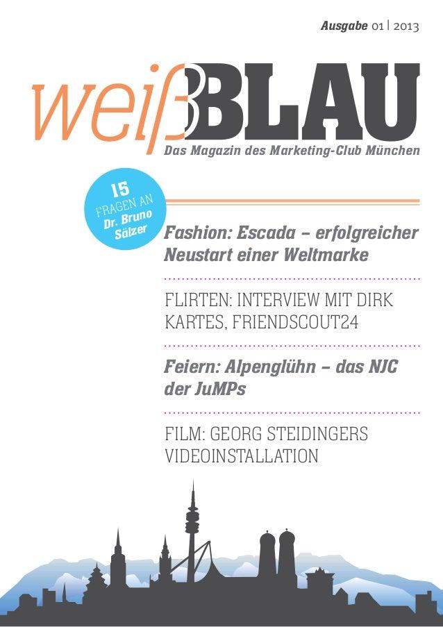 Ausgabe 01   2013  Das Magazin des Marketing-Club München  15  an agen no Fr ru Dr. B er Sälz  Fashion: Escada – erfolgrei...