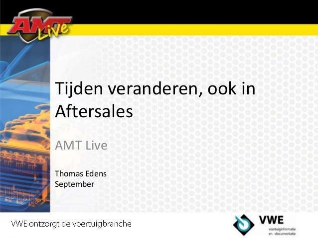 Tijden veranderen, ook in Aftersales AMT Live Thomas Edens September