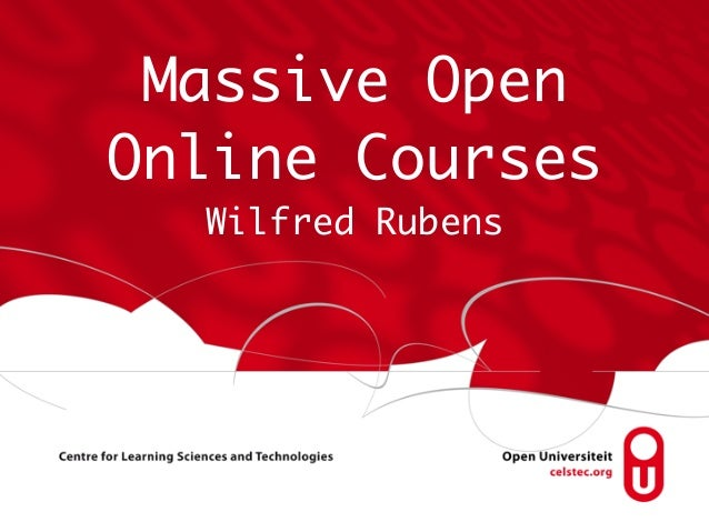 Massive Open Online Courses Wilfred Rubens