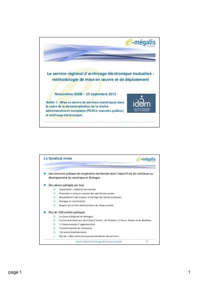 page 1 1 Le service régional d'archivage électronique mutualisé : méthodologie de mise en œuvre et de déploiement Rencontr...