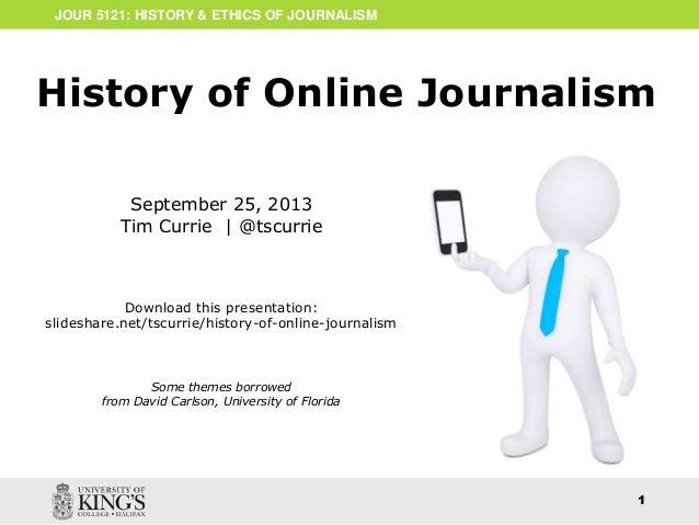 History of online journalism 2013 jour 5121 history ethics of journalism 1 september 25 2013 tim currie toneelgroepblik Image collections