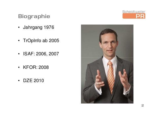Biographie • Jahrgang 1976 • TrOpInfo ab 2005 • ISAF: 2006, 2007 • KFOR: 2008 • DZE 2010 2