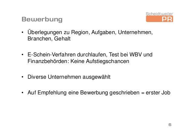 Bewerbung • Überlegungen zu Region, Aufgaben, Unternehmen, Branchen, Gehalt • E-Schein-Verfahren durchlaufen, Test bei WBV...