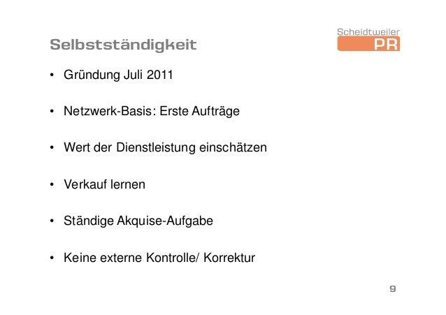 Selbstständigkeit • Gründung Juli 2011 • Netzwerk-Basis: Erste Aufträge • Wert der Dienstleistung einschätzen • Verkauf le...