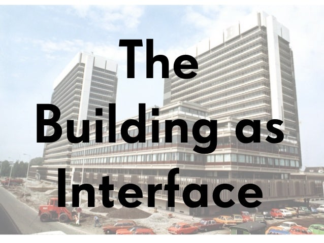 The Building as Interface