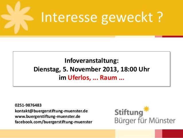 Interesse geweckt ? Infoveranstaltung: Dienstag, 5. November 2013, 18:00 Uhr im Uferlos, ... Raum ...  0251-9876483 kontak...