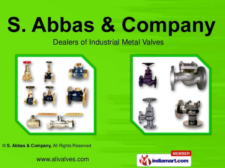 Dealers of Industrial Metal Valves© S. Abbas & Company, All Rights Reserved               www.alivalves.com