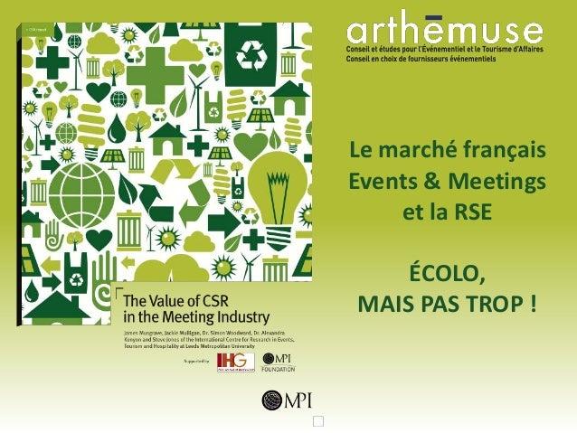 Le marché français Events & Meetings et la RSE ÉCOLO, MAIS PAS TROP !