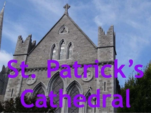 Se dice que San Patricio bautizó a conversos al cristianismo en un pozo que existió hace tiempo en el parque junto a la Ca...