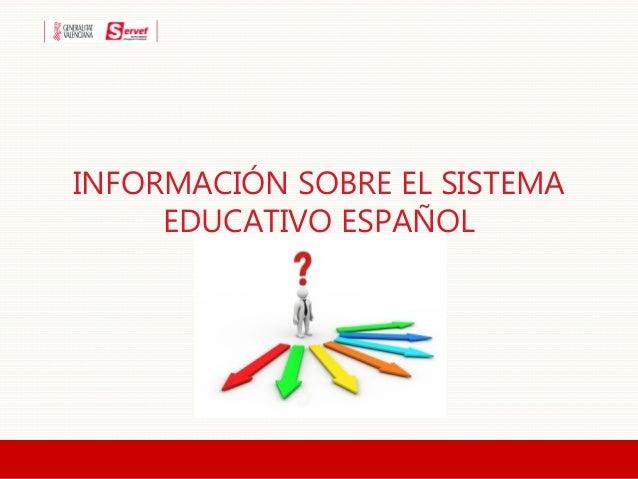 INFORMACIÓN SOBRE EL SISTEMA EDUCATIVO ESPAÑOL