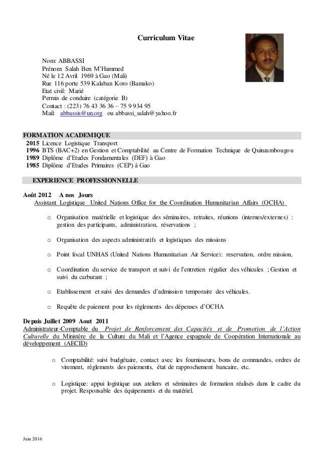 Juin 2016 Curriculum Vitae Nom: ABBASSI Prénom: Salah Ben M'Hammed Né le 12 Avril 1969 à Gao (Mali) Rue 116 porte 539 Kala...