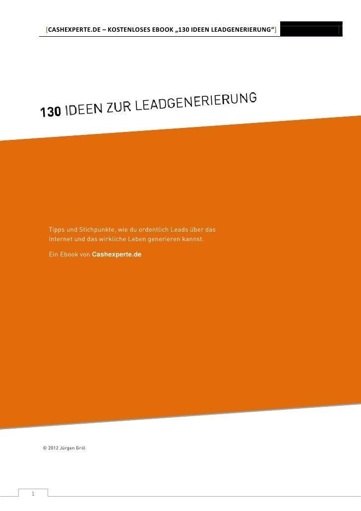 """[CASHEXPERTE.DE – KOSTENLOSES EBOOK """"130 IDEEN LEADGENERIERUNG""""]      Tipps und Stichpunkte, wie du ordentlich Leads über ..."""