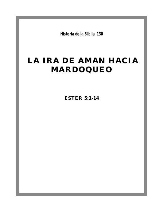 LA IRA DE AMAN HACIA MARDOQUEO ESTER 5:1-14 Historia de la Biblia 130