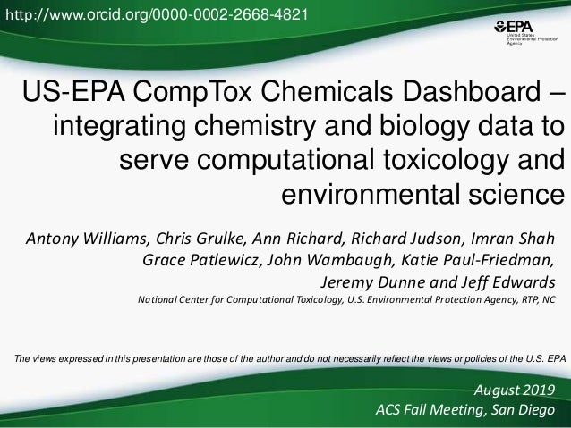 US-EPA CompTox Chemicals Dashboard – integrating chemistry and biology data to serve computational toxicology and environm...