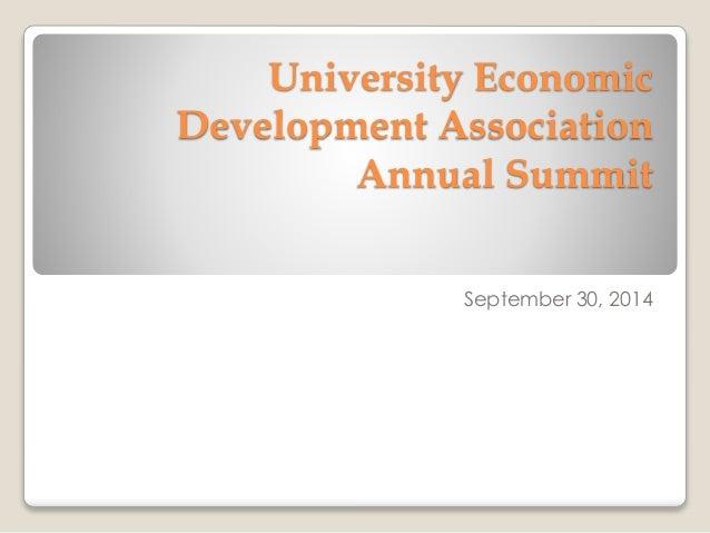 University Economic  Development Association  Annual Summit  September 30, 2014