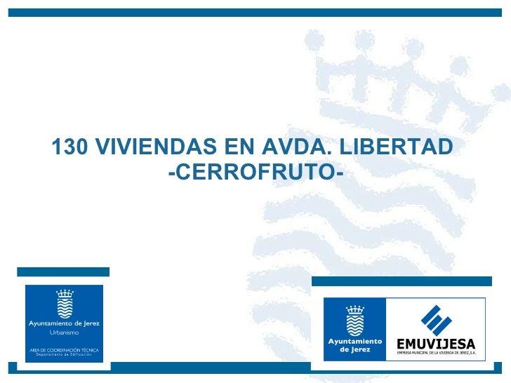 130 VIVIENDAS EN AVDA. LIBERTAD  -CERROFRUTO-