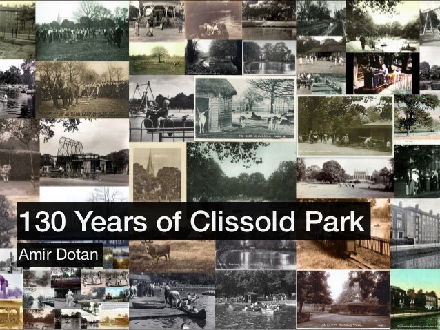 130 Years of Clissold Park Amir Dotan