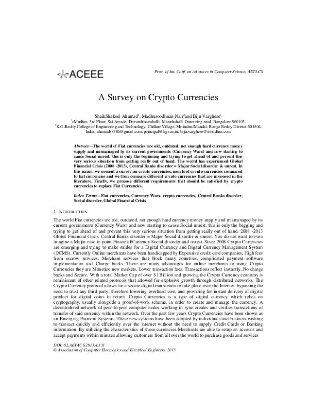 Proc. of Int. Conf. on Advances in Computer Science, AETACS  A Survey on Crypto Currencies ShaikShakeel Ahamad1, Madhusood...