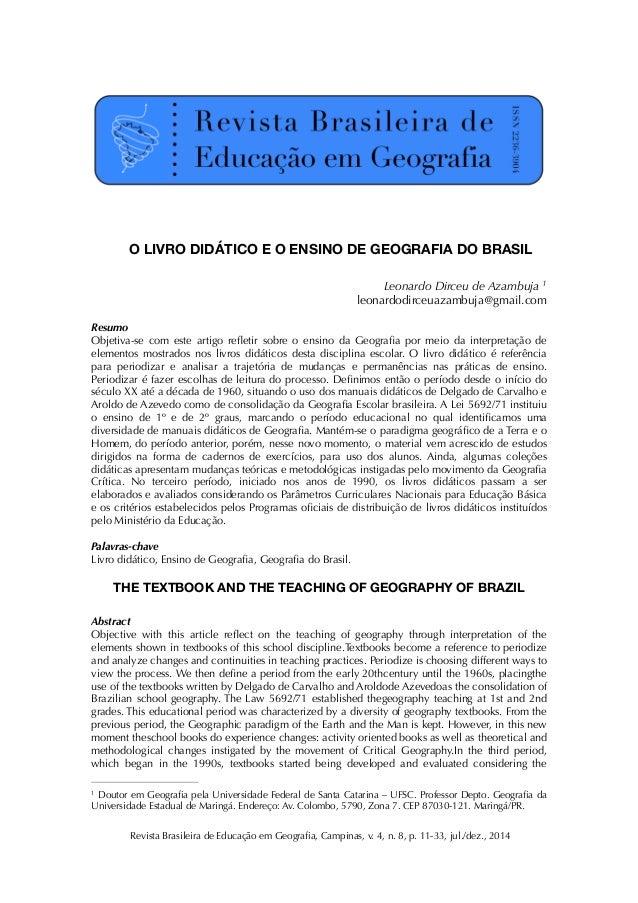 O LIVRO DIDÁTICO E O ENSINO DE GEOGRAFIA DO BRASIL Leonardo Dirceu de Azambuja 1 leonardodirceuazambuja@gmail.com Resumo O...