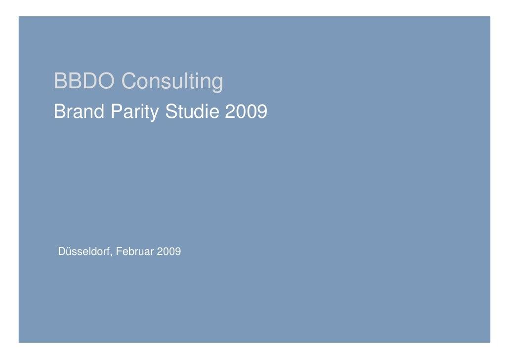 BBDO Consulting Brand Parity Studie 2009     Düsseldorf, Februar 2009