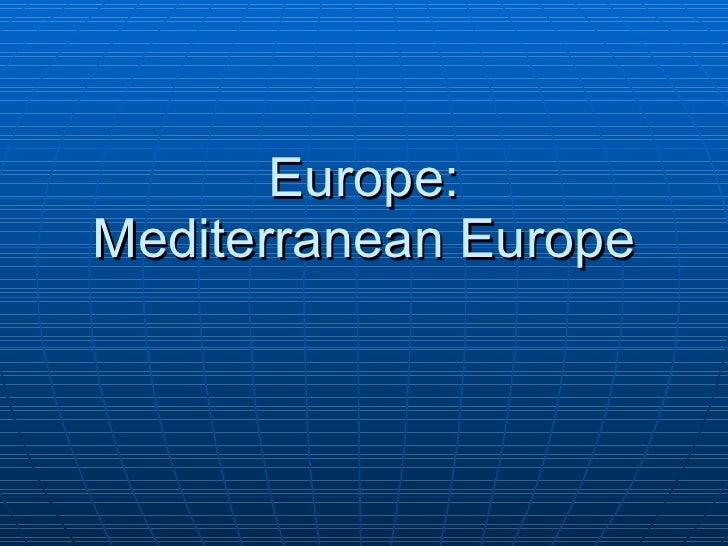 Europe: Mediterranean Europe