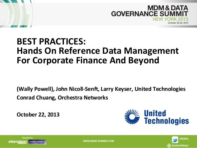 BEST  PRACTICES:     Hands  On  Reference  Data  Management   For  Corporate  Finance  And  Beyond...