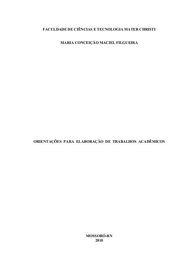 FACULDADE DE CIÊNCIAS E TECNOLOGIA MATER CHRISTI MARIA CONCEIÇÃO MACIEL FILGUEIRA ORIENTAÇÕES PARA ELABORAÇÃO DE TRABALHOS...