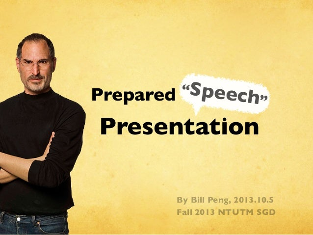 """Speech""Prepared Presentation By Bill Peng, 2013.10.5 Fall 2013 NTUTM SGD"