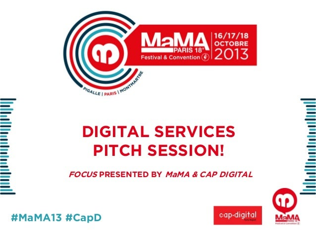 DIGITAL SERVICES PITCH SESSION! FOCUS PRESENTED BY MaMA & CAP DIGITAL  #MaMA13 #CapD
