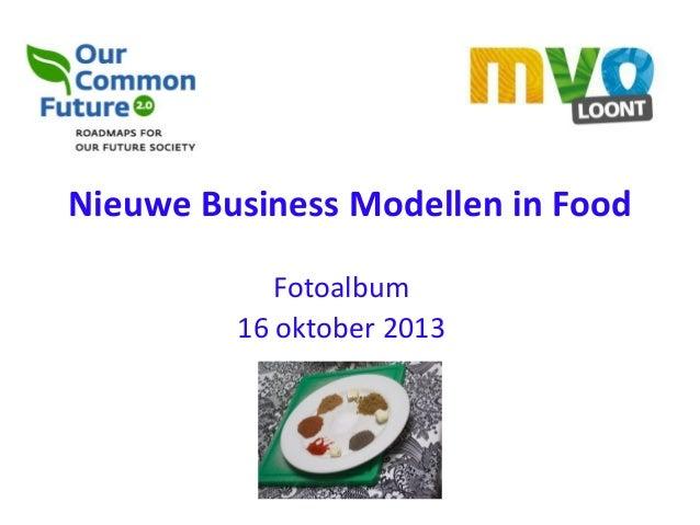 Nieuwe Business Modellen in Food Fotoalbum 16 oktober 2013