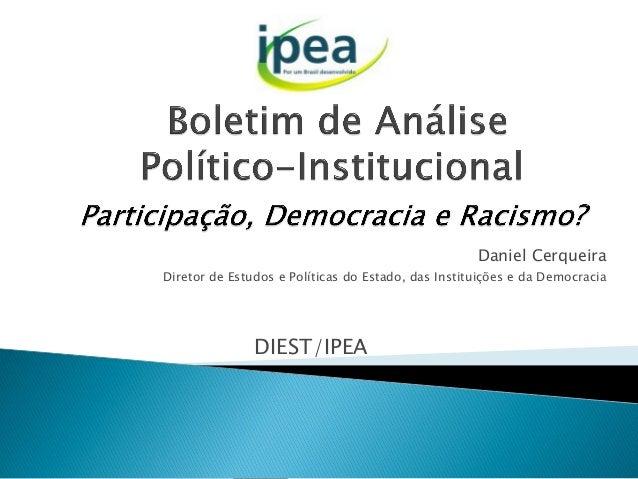 Daniel Cerqueira Diretor de Estudos e Políticas do Estado, das Instituições e da Democracia  DIEST/IPEA