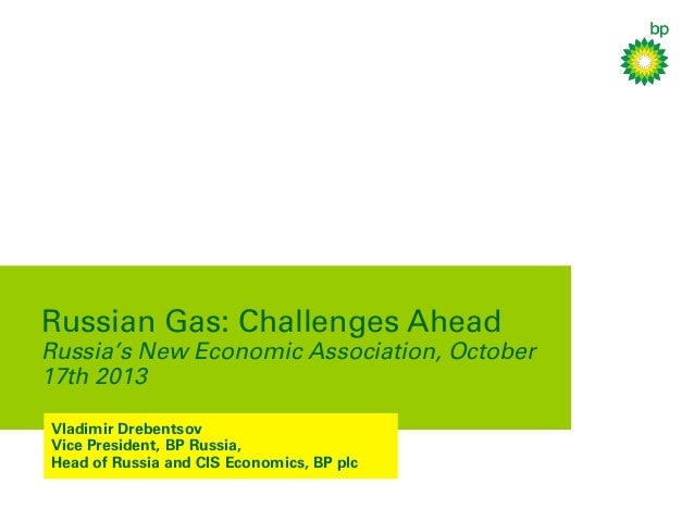 vladimir drebentsov russian gas challenges ahead  russian gas challenges ahead russia s new economic association 17th 2013 vladimir drebentsov vice